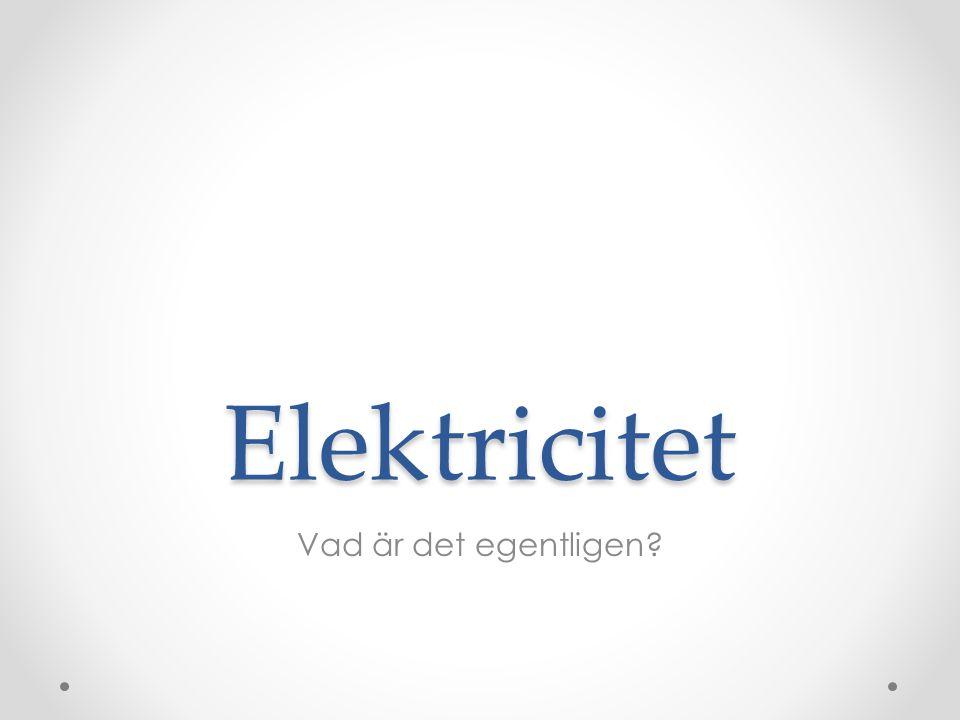 Elektricitet Vad är det egentligen