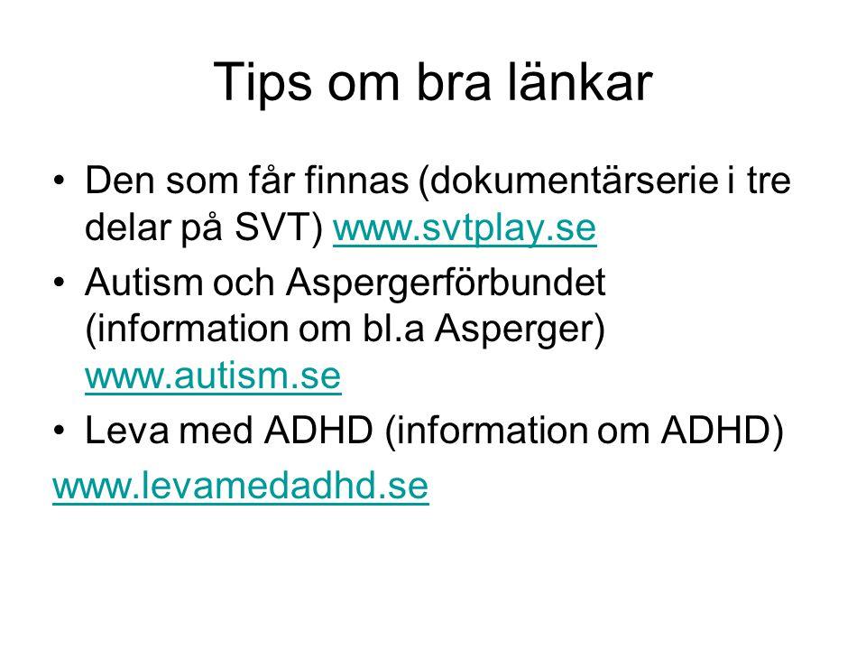 Tips om bra länkar Den som får finnas (dokumentärserie i tre delar på SVT) www.svtplay.se.