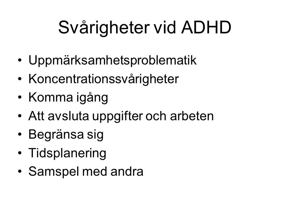Svårigheter vid ADHD Uppmärksamhetsproblematik
