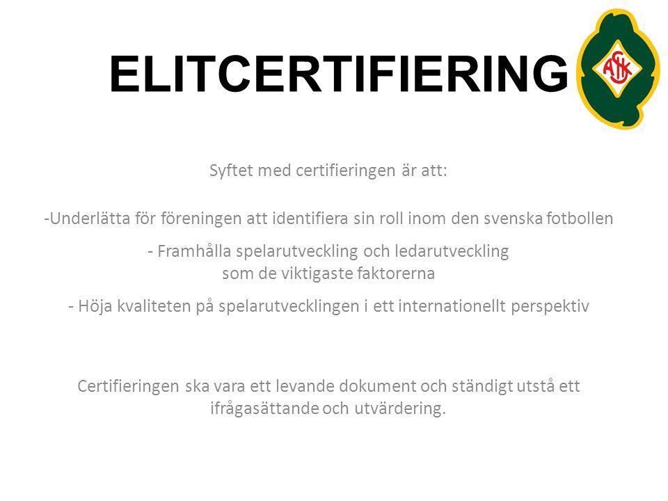Syftet med certifieringen är att: