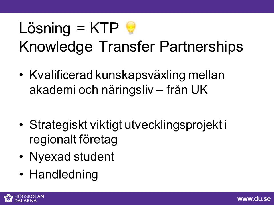 Lösning = KTP Knowledge Transfer Partnerships