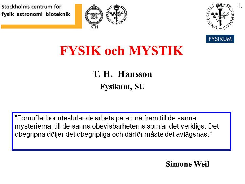 FYSIK och MYSTIK T. H. Hansson Fysikum, SU Simone Weil 1.