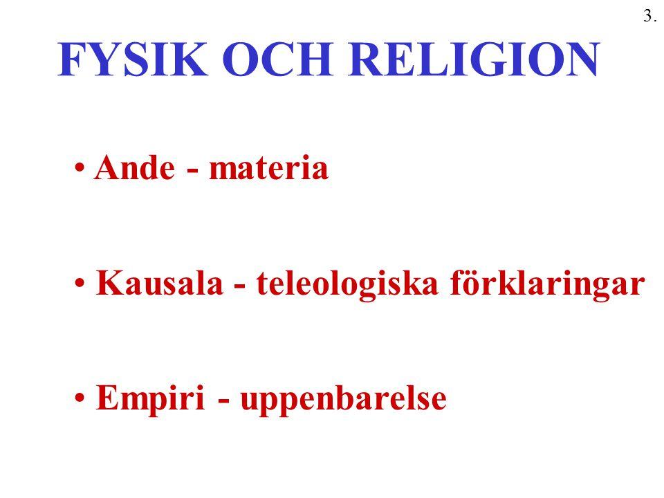 FYSIK OCH RELIGION Ande - materia Kausala - teleologiska förklaringar