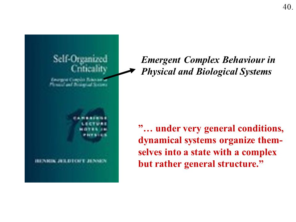 Emergent Complex Behaviour in Physical and Biological Systems