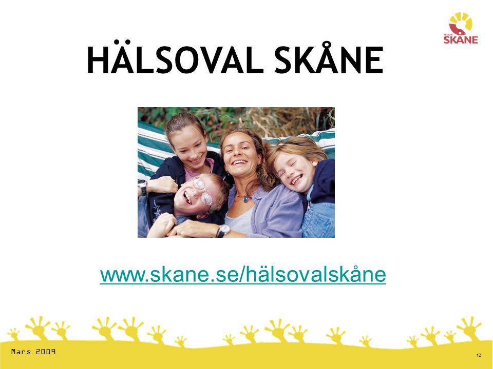 HÄLSOVAL SKÅNE www.skane.se/hälsovalskåne Mars 2009