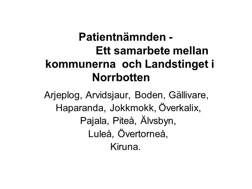 Haparanda, Jokkmokk, Överkalix, Pajala, Piteå, Älvsbyn,