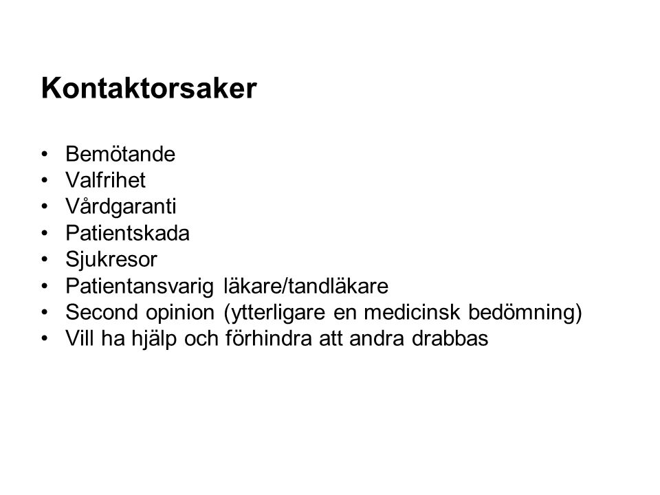 Kontaktorsaker Bemötande Valfrihet Vårdgaranti Patientskada Sjukresor