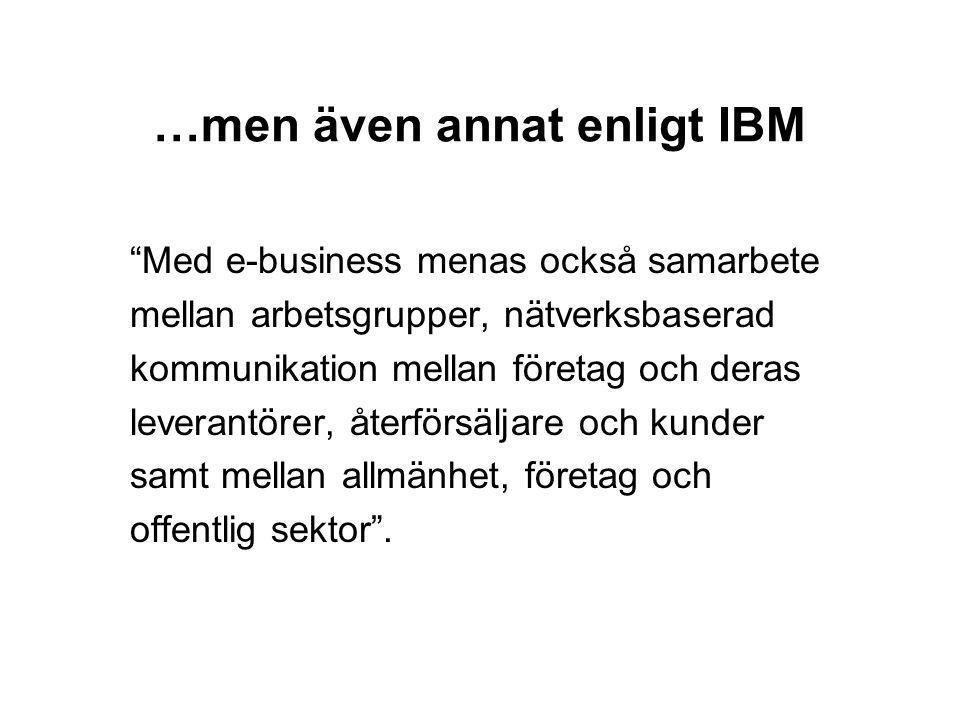 …men även annat enligt IBM