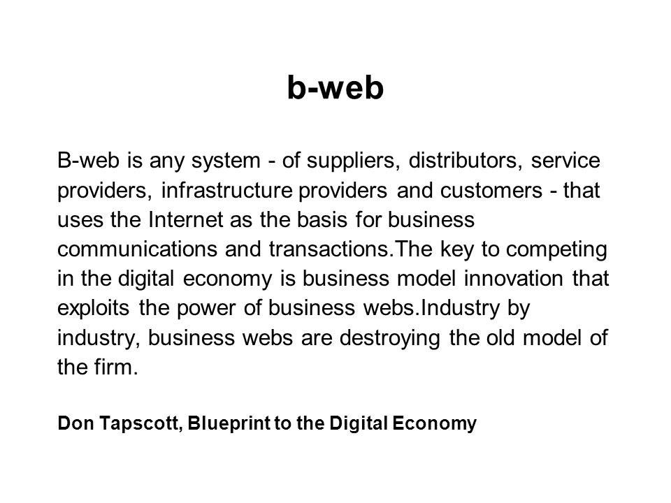 b-web B-web is any system - of suppliers, distributors, service