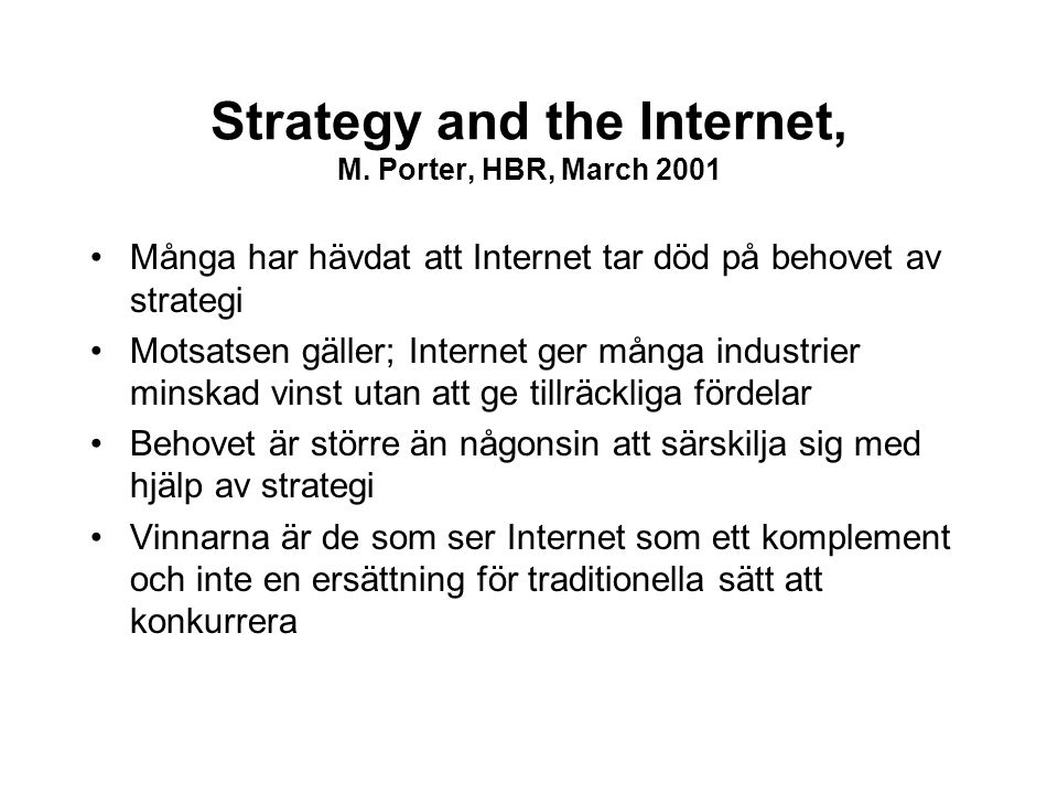 Strategy and the Internet, M. Porter, HBR, March 2001
