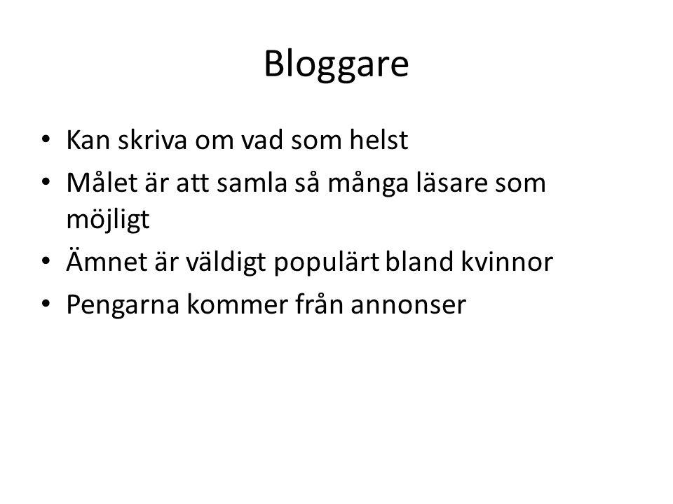 Bloggare Kan skriva om vad som helst