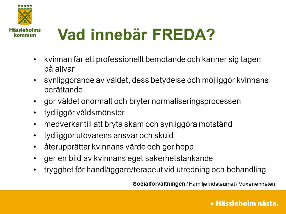 Vad innebär FREDA kvinnan får ett professionellt bemötande och känner sig tagen på allvar.