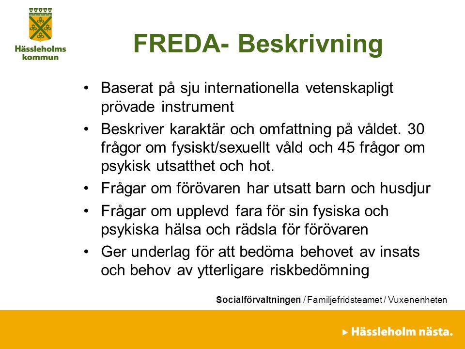 FREDA- Beskrivning Baserat på sju internationella vetenskapligt prövade instrument.