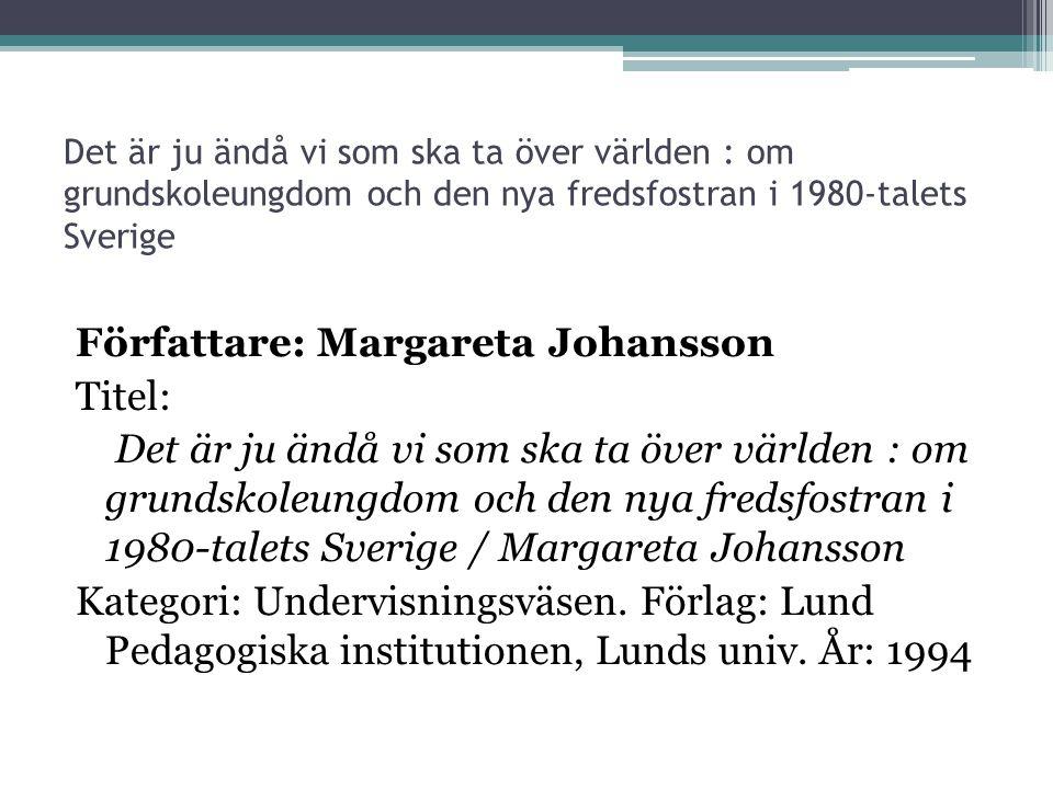 Det är ju ändå vi som ska ta över världen : om grundskoleungdom och den nya fredsfostran i 1980-talets Sverige