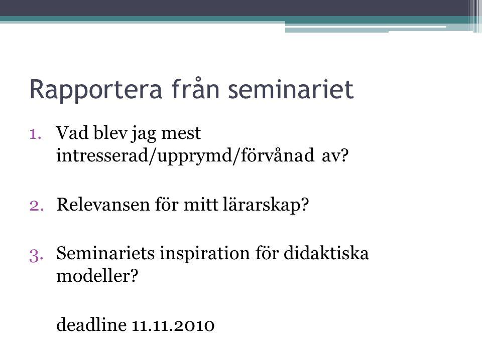 Rapportera från seminariet