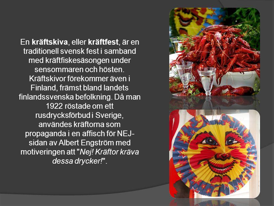 En kräftskiva, eller kräftfest, är en traditionell svensk fest i samband med kräftfiskesäsongen under sensommaren och hösten.