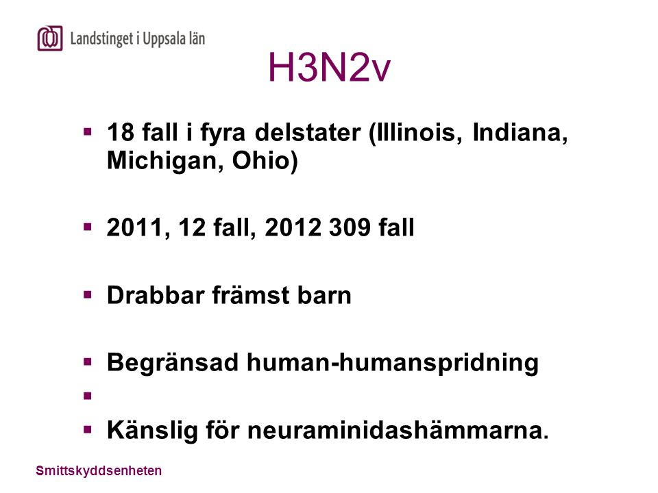 H3N2v 18 fall i fyra delstater (Illinois, Indiana, Michigan, Ohio)