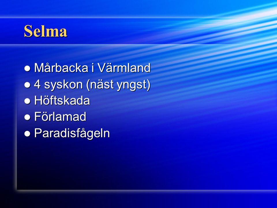 Selma Mårbacka i Värmland 4 syskon (näst yngst) Höftskada Förlamad