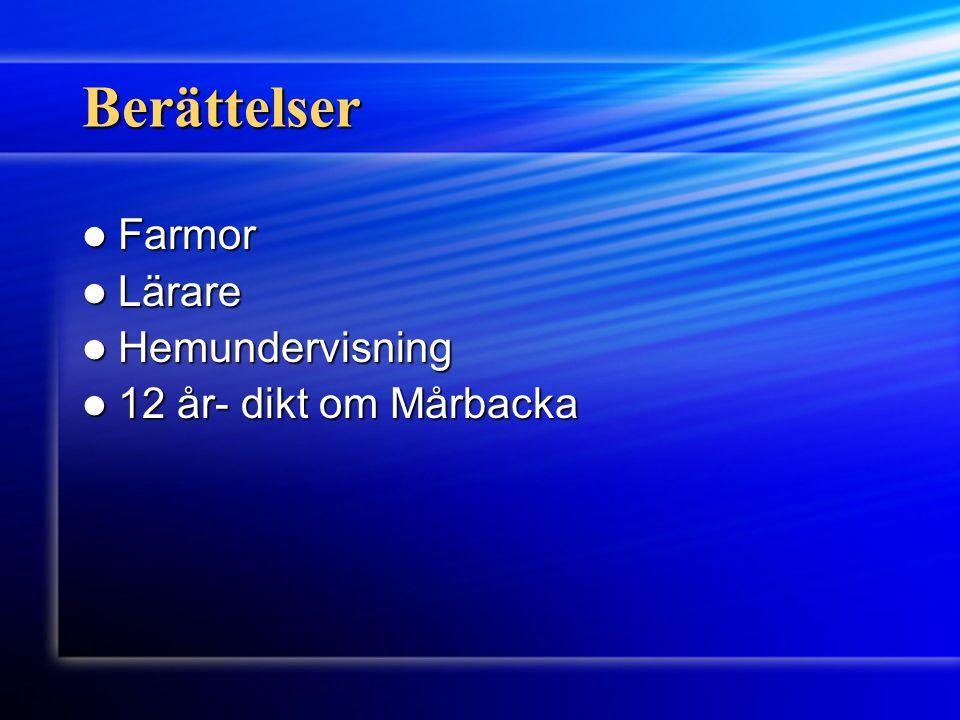 Berättelser Farmor Lärare Hemundervisning 12 år- dikt om Mårbacka