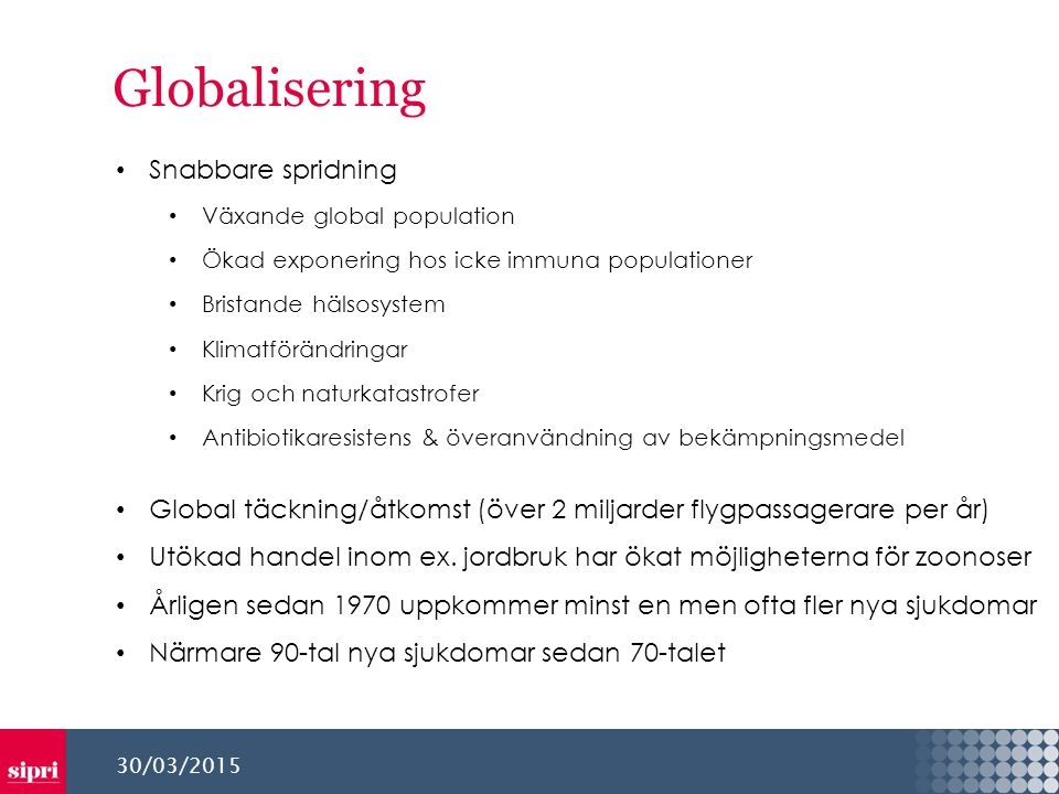 Globalisering Snabbare spridning