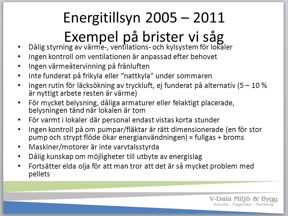 Energitillsyn 2005 – 2011 Exempel på brister vi såg