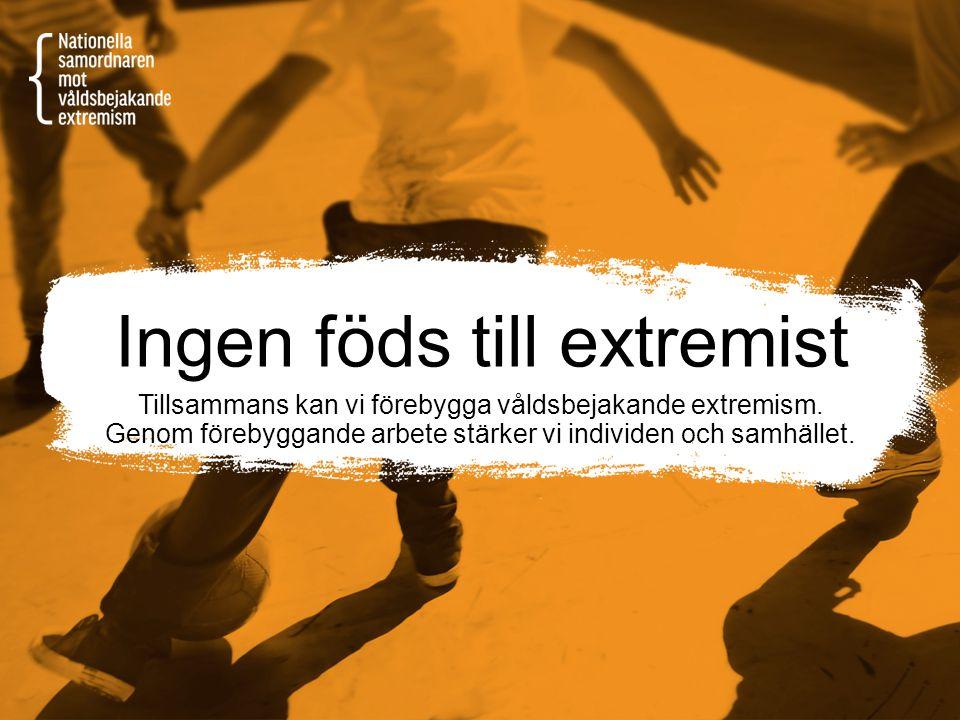 Ingen föds till extremist