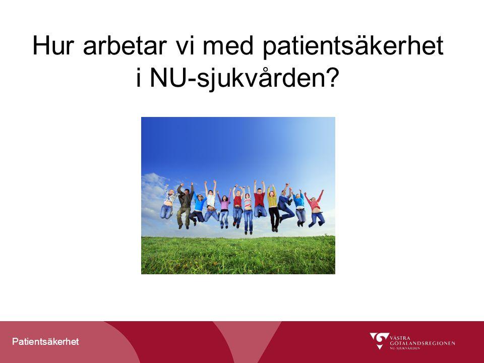 Hur arbetar vi med patientsäkerhet i NU-sjukvården