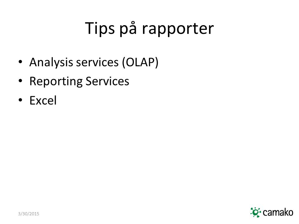 Tips på rapporter Analysis services (OLAP) Reporting Services Excel