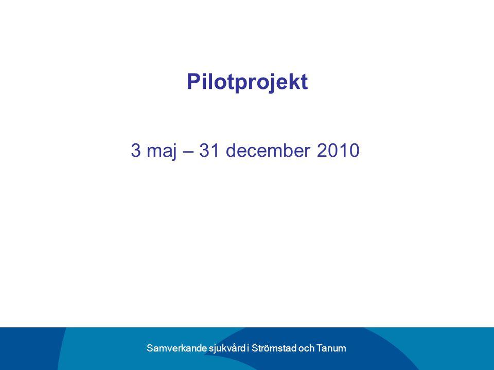 Pilotprojekt 3 maj – 31 december 2010