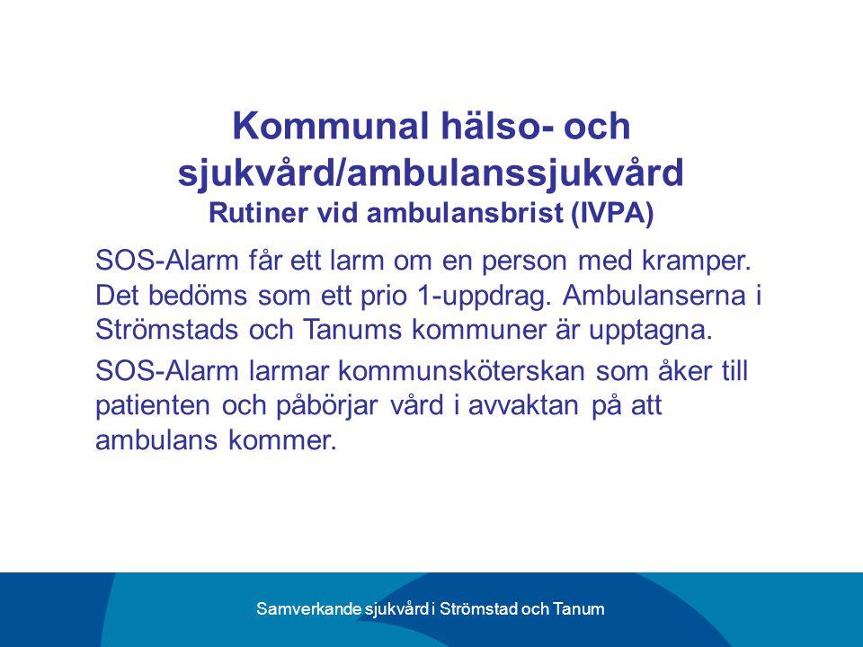 Kommunal hälso- och sjukvård/ambulanssjukvård Rutiner vid ambulansbrist (IVPA)