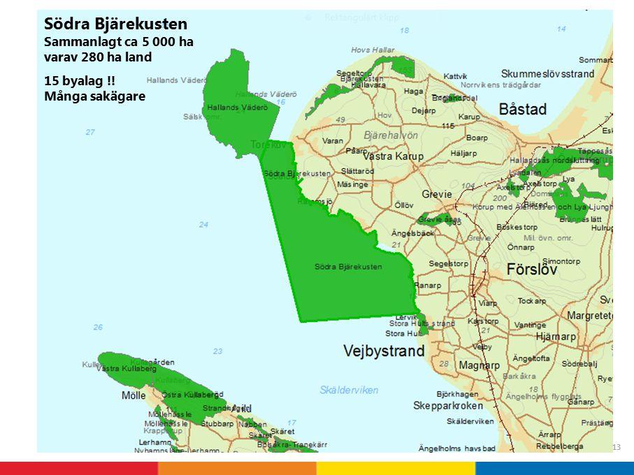 Södra Bjärekusten Sammanlagt ca 5 000 ha varav 280 ha land