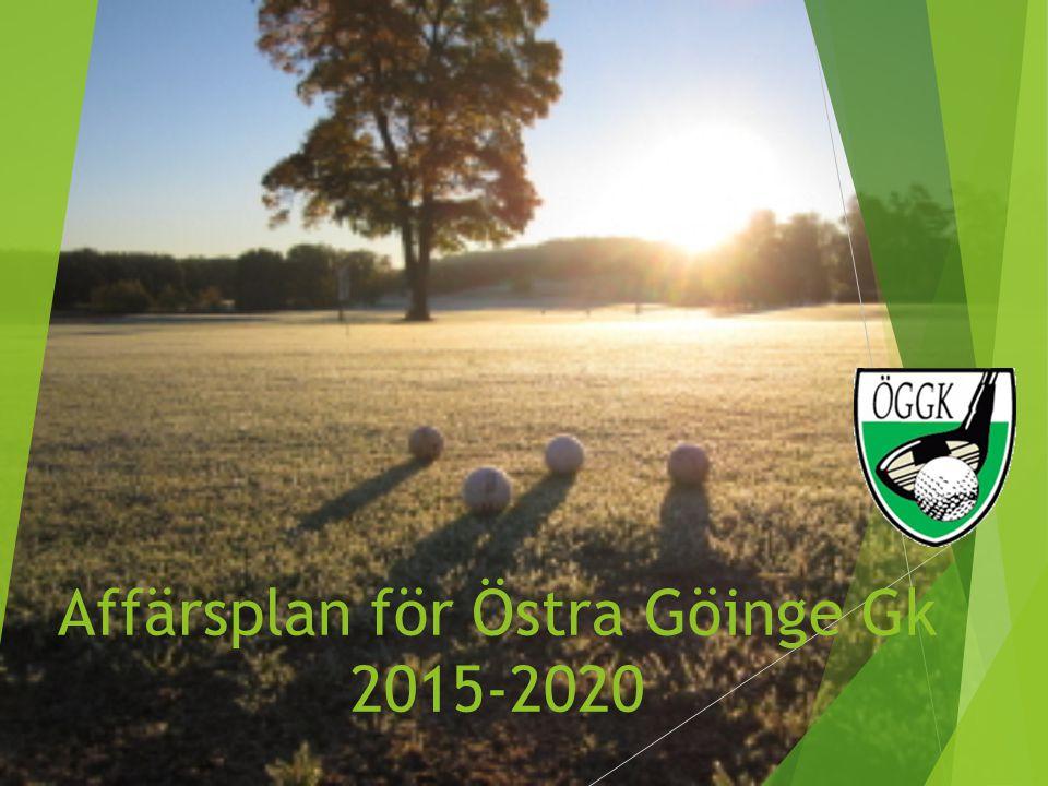 Affärsplan för Östra Göinge Gk 2015-2020