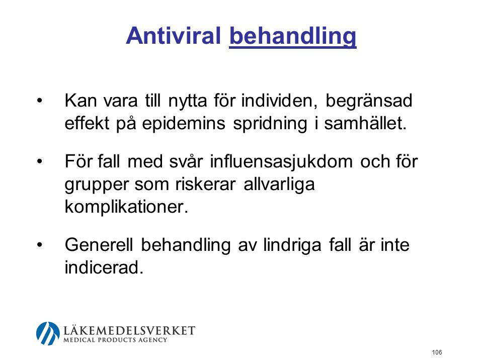 Antiviral behandling Kan vara till nytta för individen, begränsad effekt på epidemins spridning i samhället.