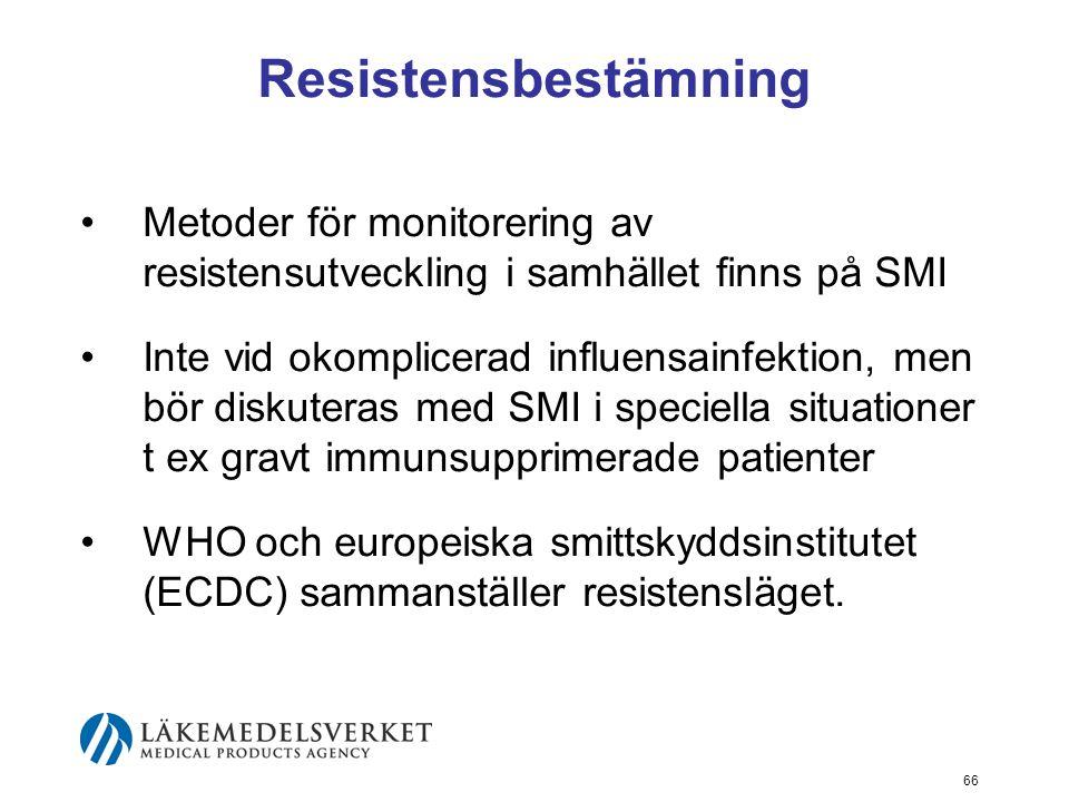 Resistensbestämning Metoder för monitorering av resistensutveckling i samhället finns på SMI.