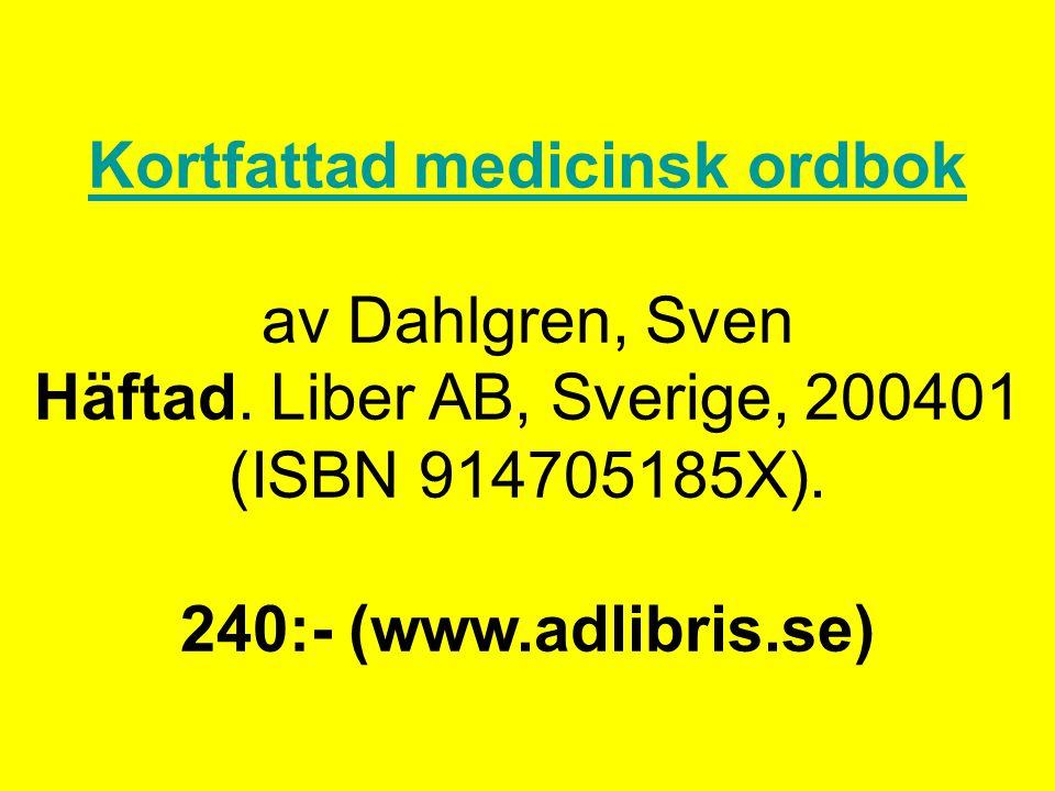 Kortfattad medicinsk ordbok av Dahlgren, Sven Häftad