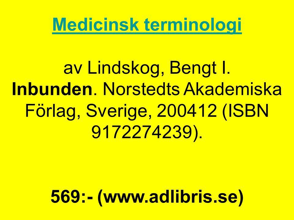 Medicinsk terminologi av Lindskog, Bengt I. Inbunden