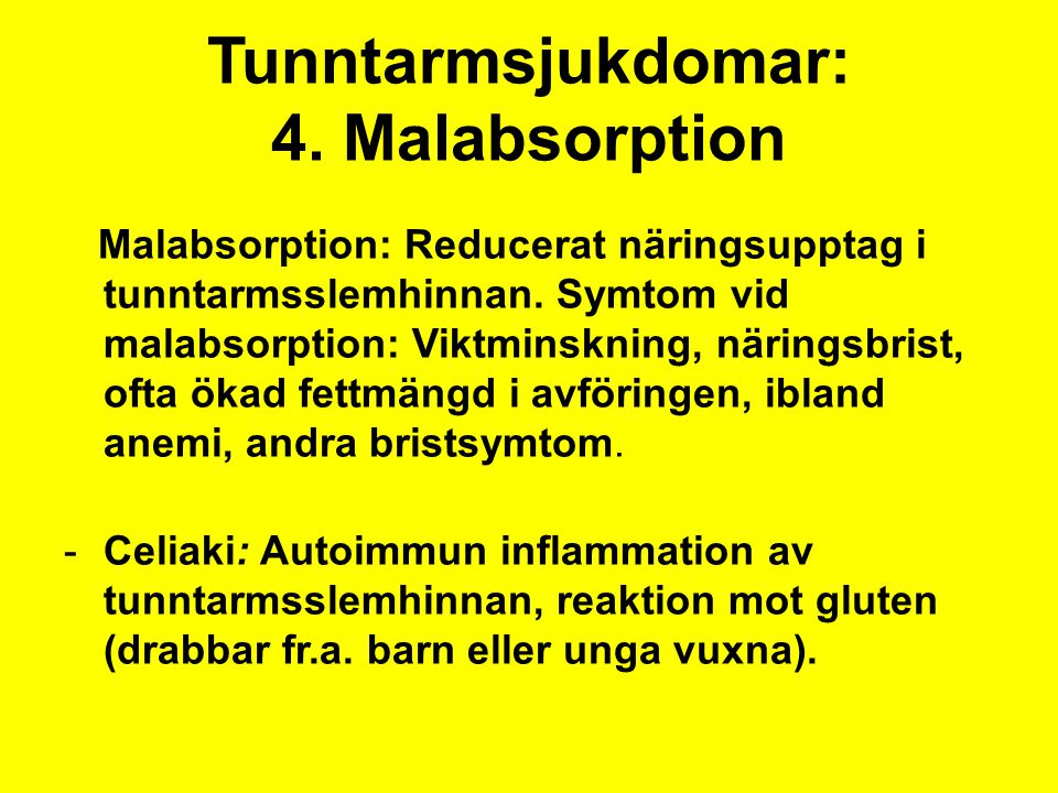 Tunntarmsjukdomar: 4. Malabsorption