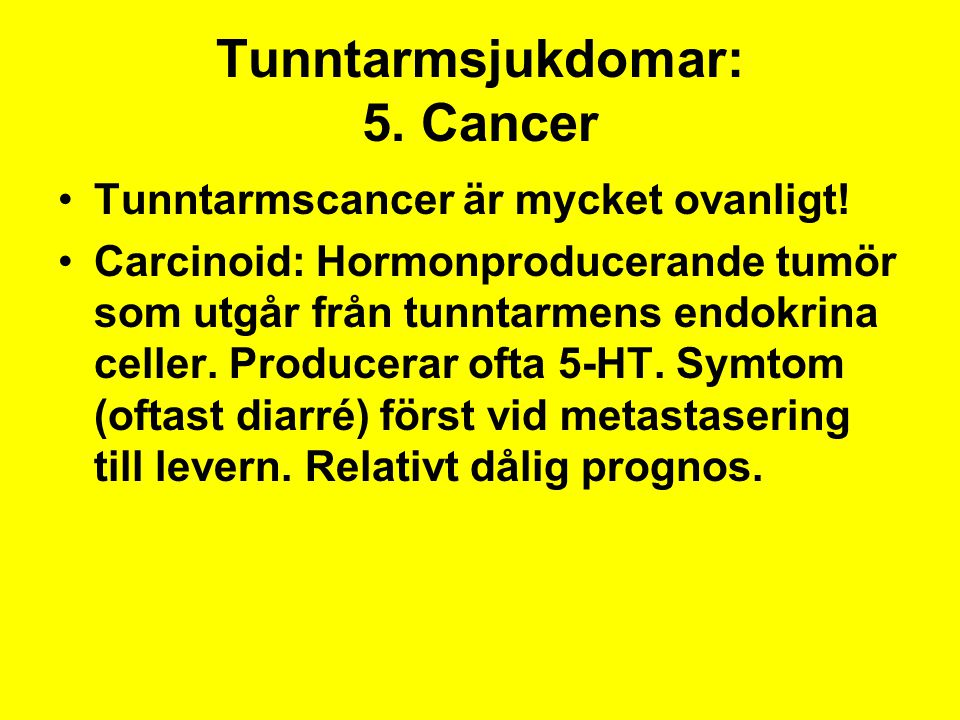 Tunntarmsjukdomar: 5. Cancer