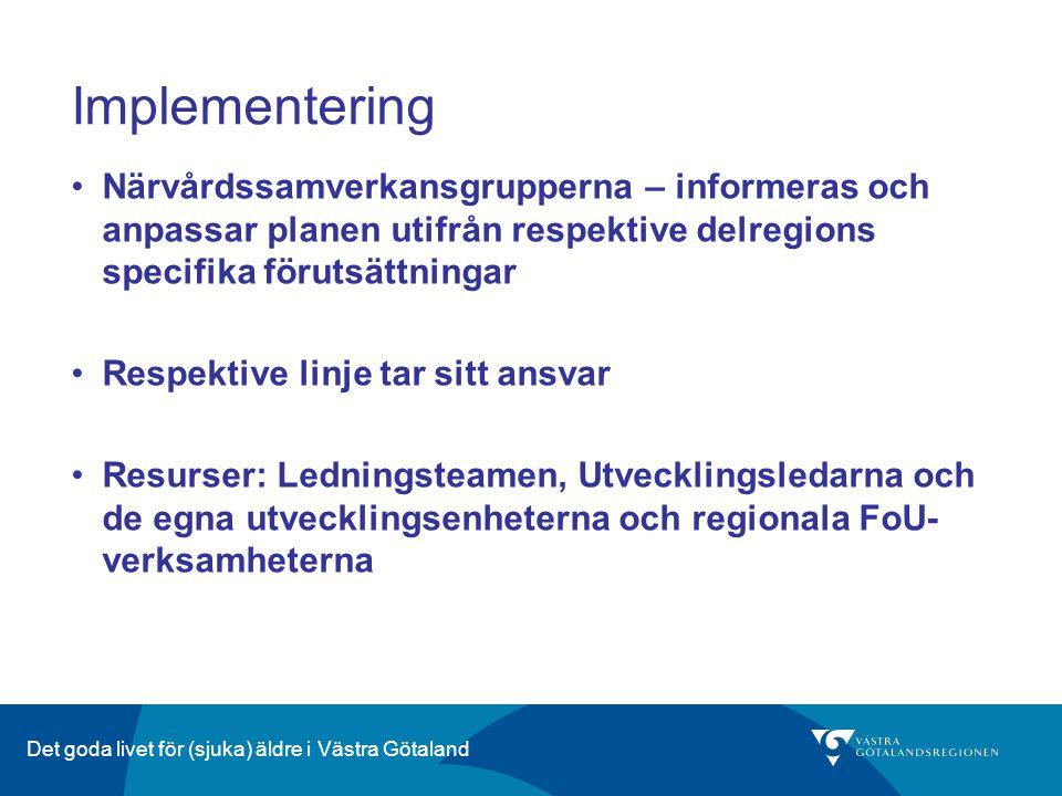 Implementering Närvårdssamverkansgrupperna – informeras och anpassar planen utifrån respektive delregions specifika förutsättningar.