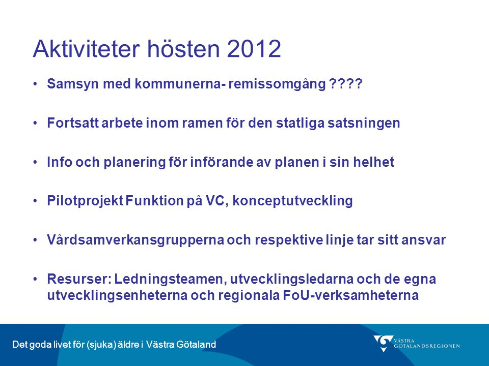 Aktiviteter hösten 2012 Samsyn med kommunerna- remissomgång