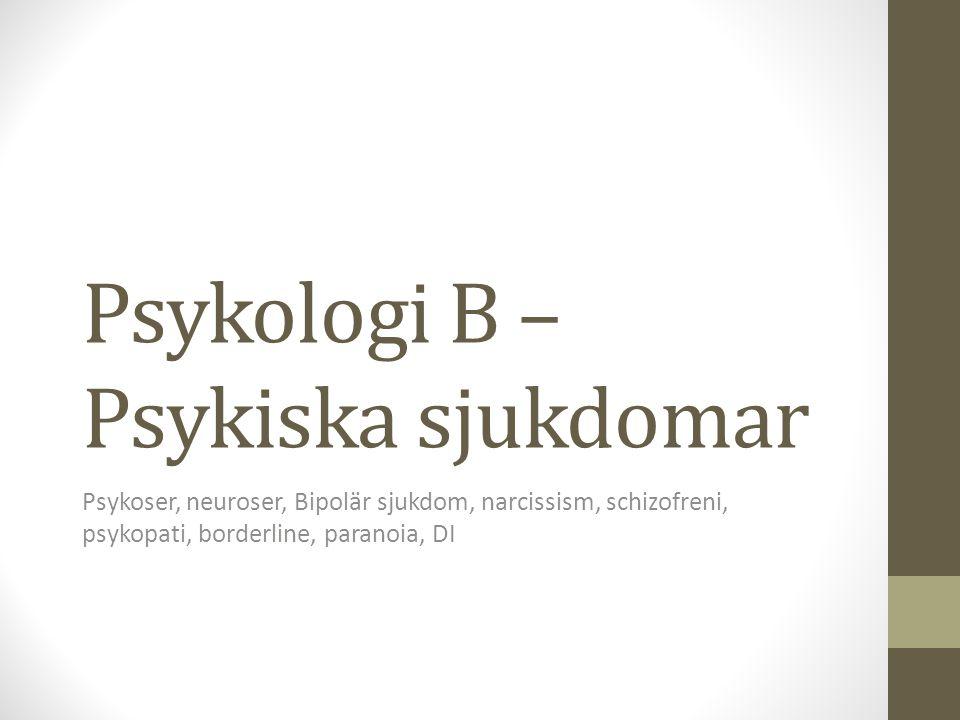 Psykologi B – Psykiska sjukdomar