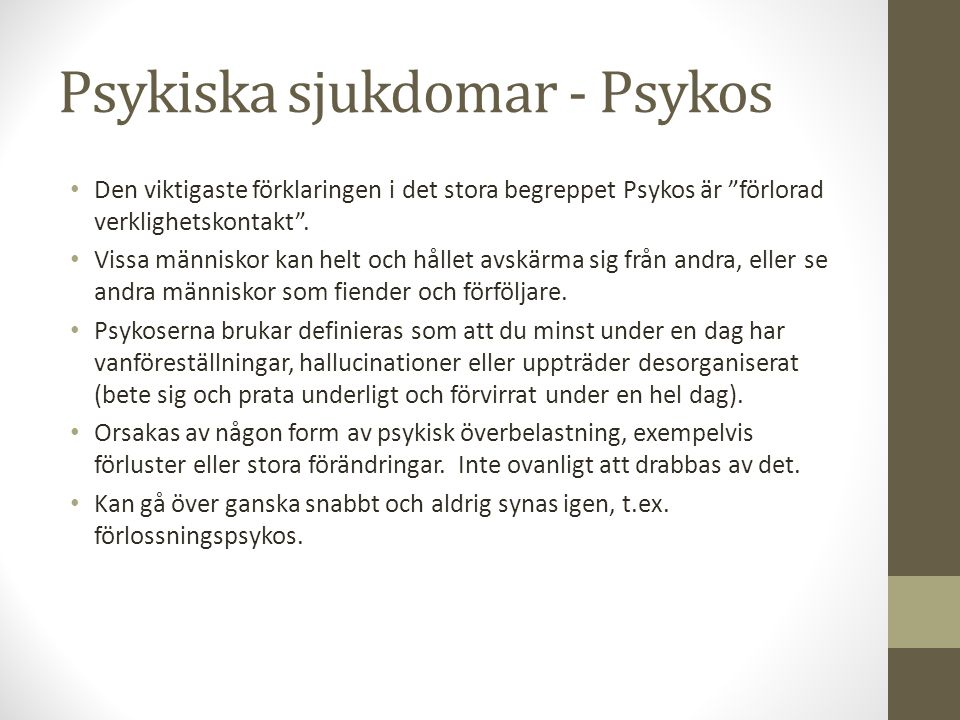 Psykiska sjukdomar - Psykos