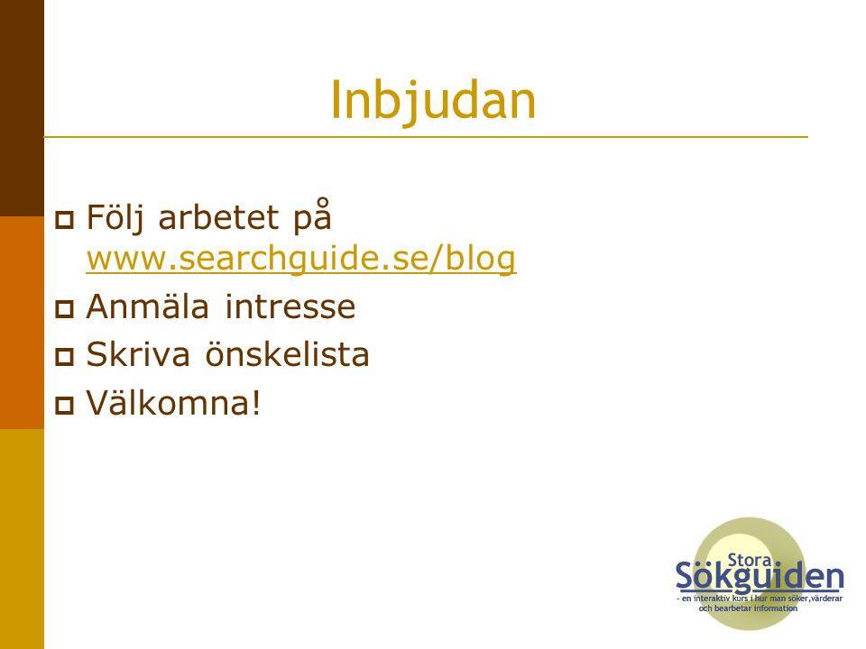 Inbjudan Följ arbetet på www.searchguide.se/blog Anmäla intresse