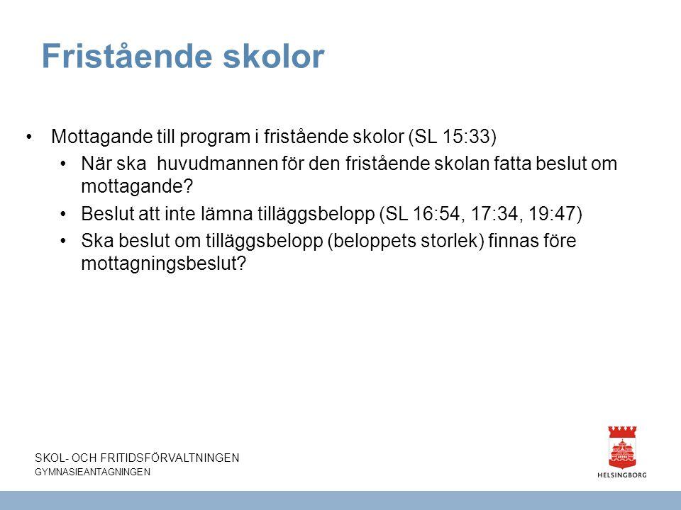 Fristående skolor Mottagande till program i fristående skolor (SL 15:33) När ska huvudmannen för den fristående skolan fatta beslut om mottagande