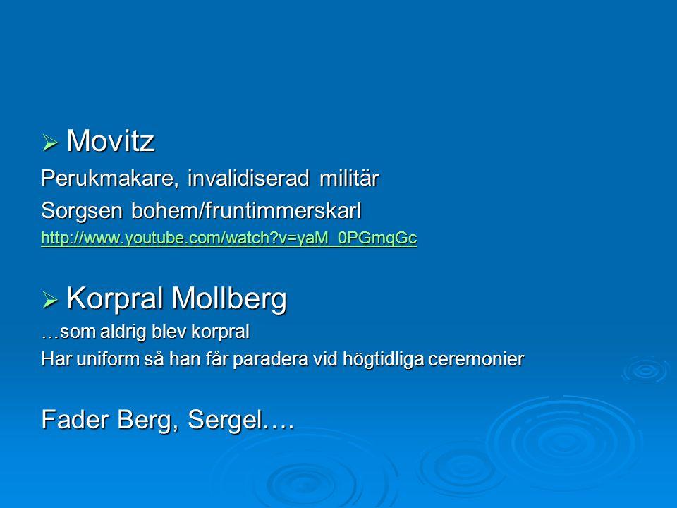 Movitz Korpral Mollberg Fader Berg, Sergel….
