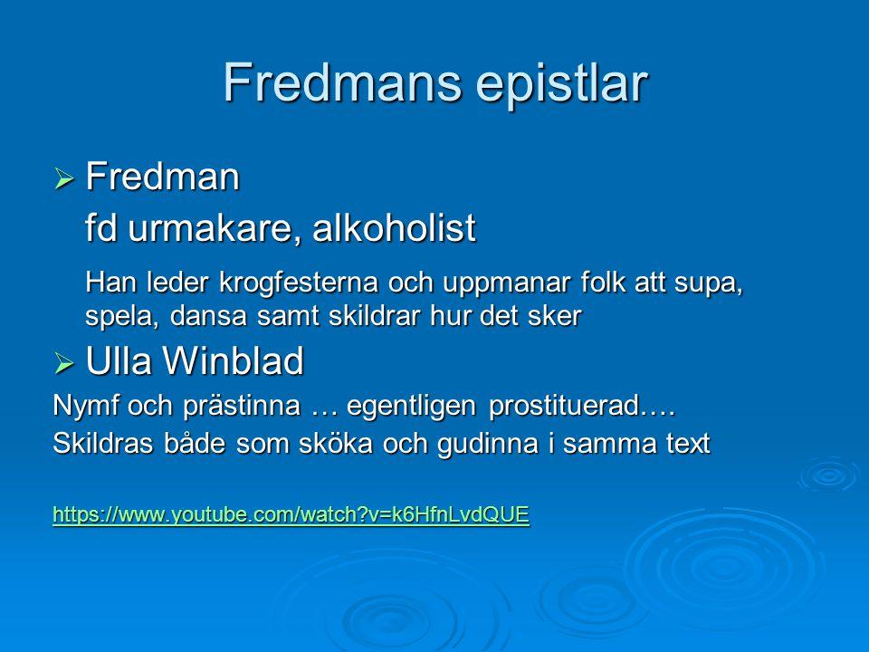 Fredmans epistlar Fredman fd urmakare, alkoholist