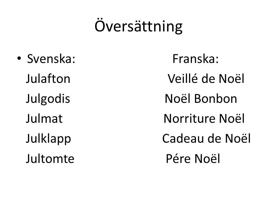 Översättning Svenska: Franska: Julafton Veillé de Noël