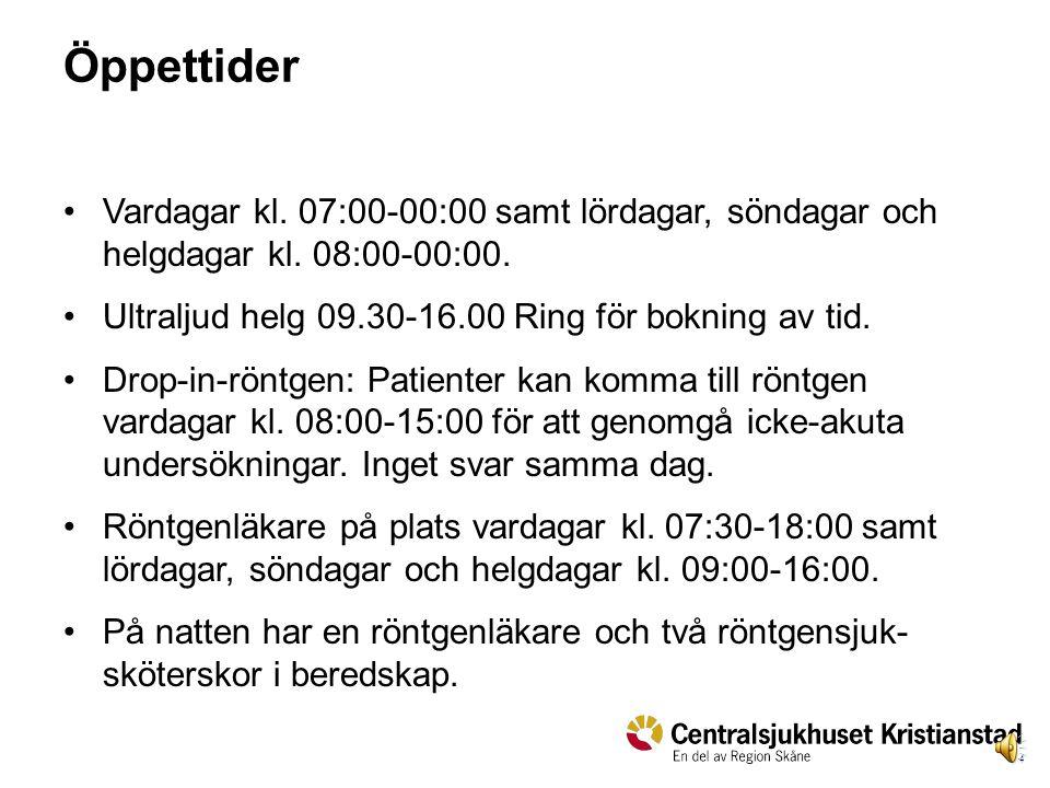 Öppettider Vardagar kl. 07:00-00:00 samt lördagar, söndagar och helgdagar kl. 08:00-00:00. Ultraljud helg 09.30-16.00 Ring för bokning av tid.
