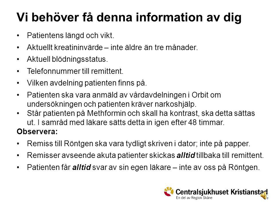 Vi behöver få denna information av dig