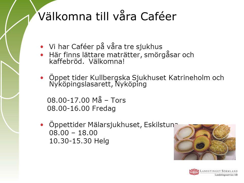 Välkomna till våra Caféer